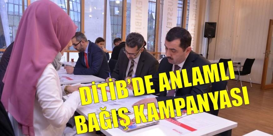 DİTİB'DE ANLAMLI BAĞIŞ KAMPANYASI