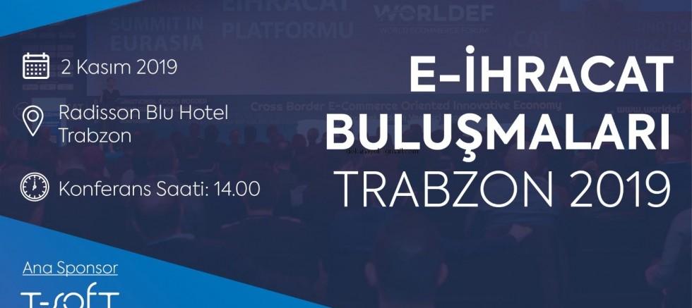 E-İhracat Buluşmaları Trabzon'da yapılacak