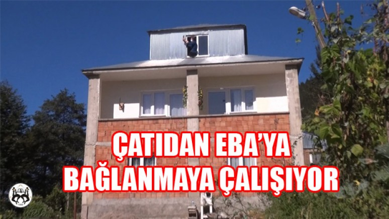 Eba'ya Çatıdan Bağlanmaya Çalışıyor