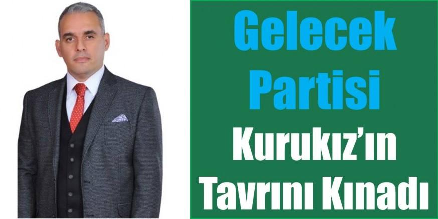 Gelecek Partisi Kurukız'ın Tavrını Kınadı