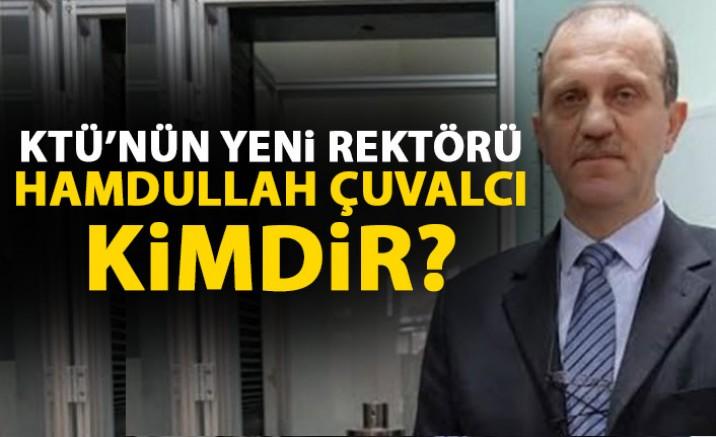 KTÜ Rektörlüğüne Hamdullah Çuvalcı Atandı