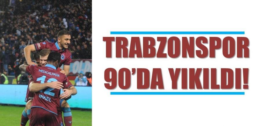Trabzonspor 90'da yıkıldı