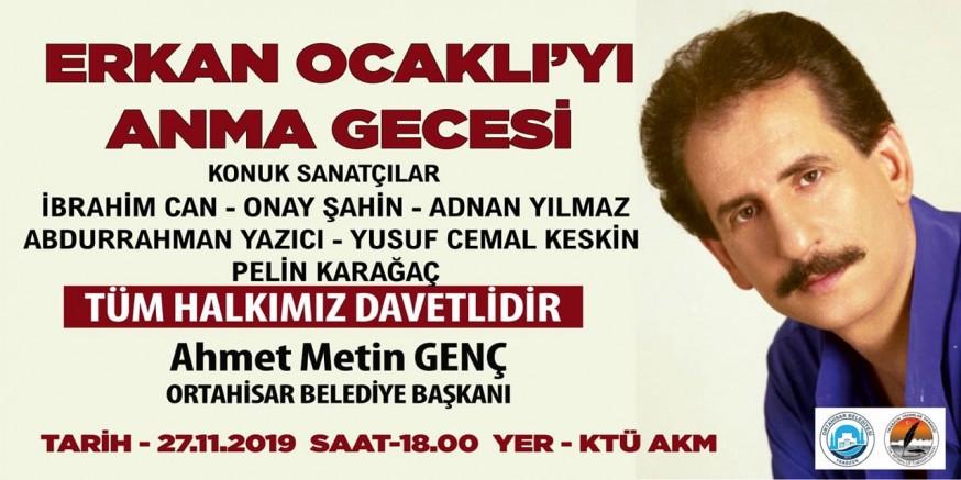 Unutulmaz sanatçı Erkan Ocaklı anılacak!